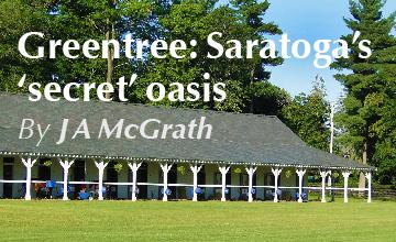 Greentree: Saratoga's Secret Oasis